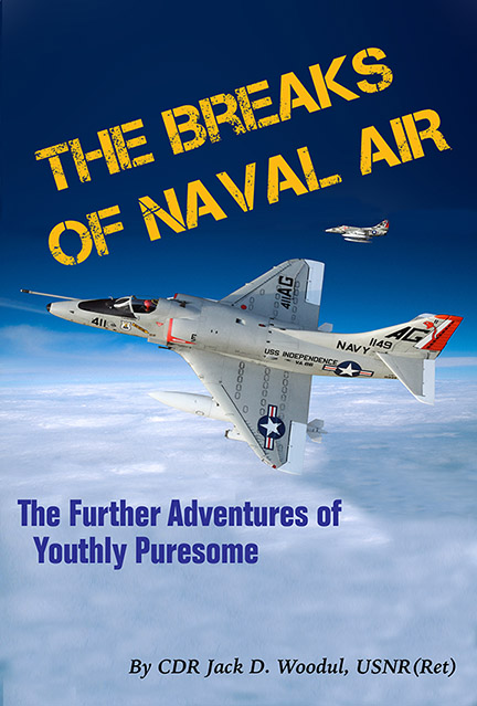 "The e-book cover of ""The Breaks of Naval Air -- The Further Adventures of Youthly Puresome"" by CDR Jack D. Woodul, USNR(Ret)"